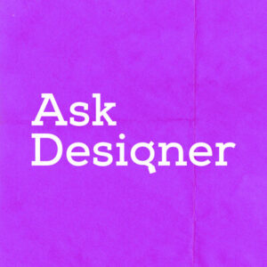 Read more about the article Ask Designer